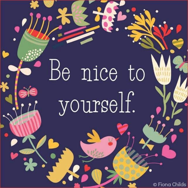 Be Nice To Yourself Quote 1 Picture Quote #1