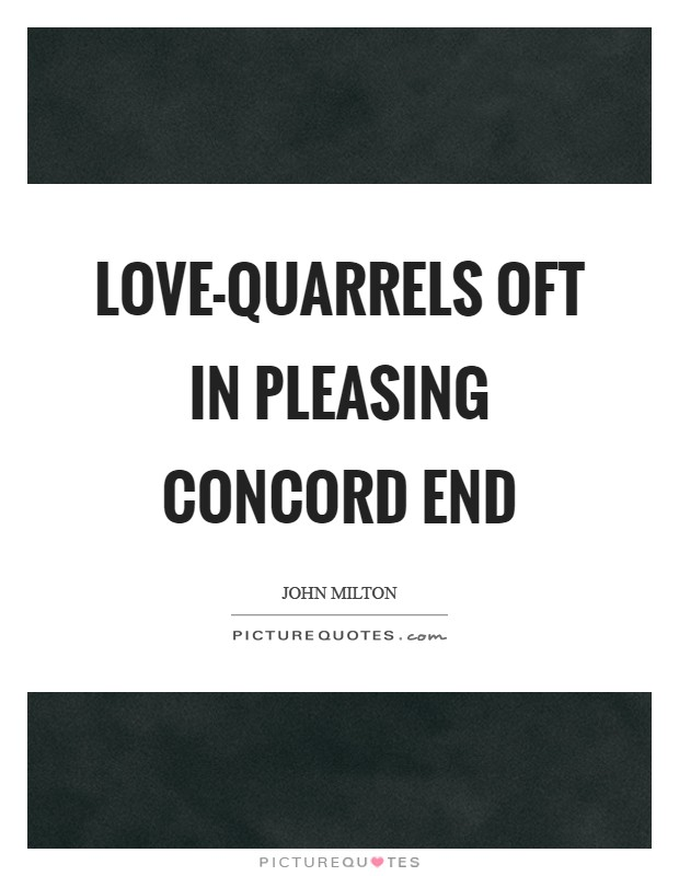 Love-quarrels oft in pleasing concord end Picture Quote #1