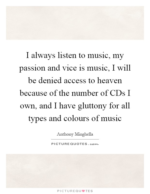 my passion is listening to music