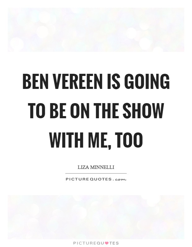 Ben Vereen is going to be on the show with me, too Picture Quote #1