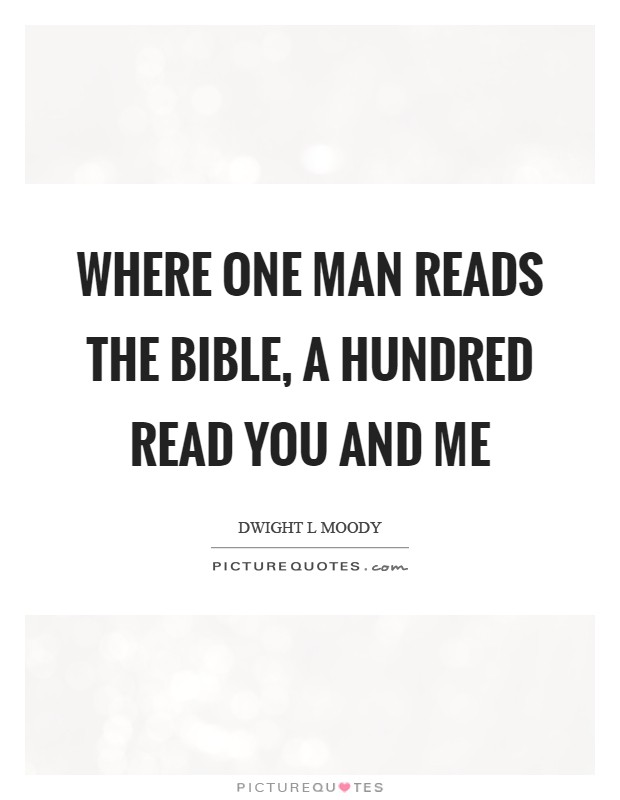 Where one man reads the Bible, a hundred read you and me Picture Quote #1