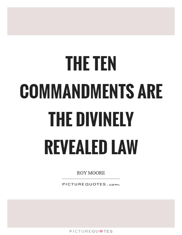 Ten Commandments Quotes: The Ten Commandments Are The Divinely Revealed Law