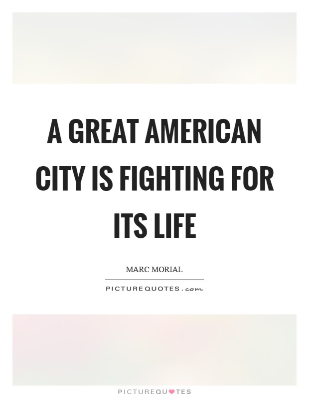 A great American city is fighting for its life Picture Quote #1