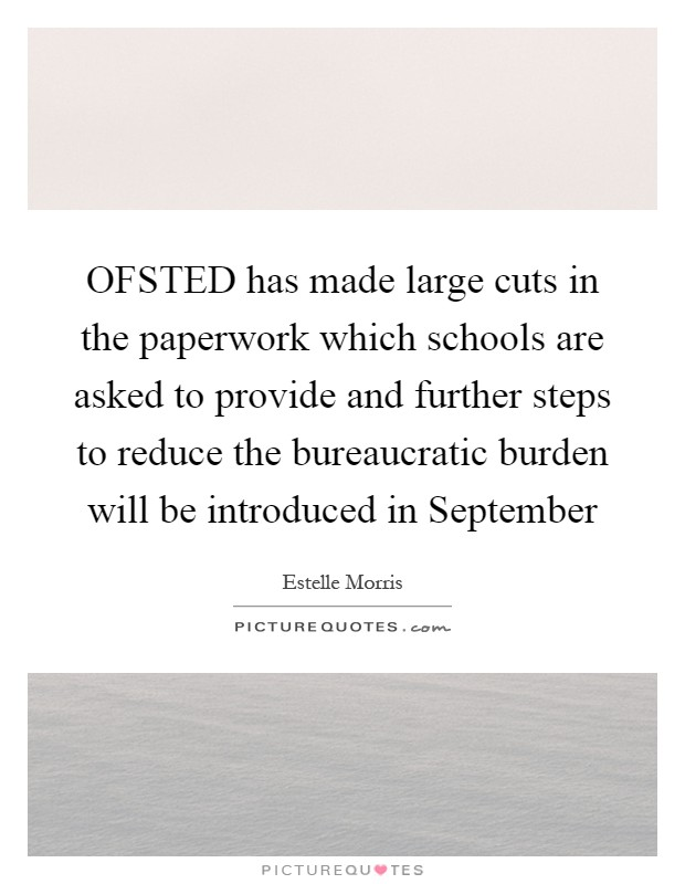 Ofsted Has Made Large Cuts In The Paperwork Which Schools