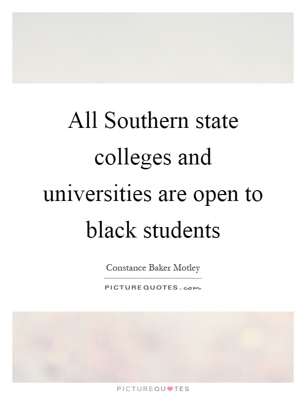 All Southern state colleges and universities are open to black students Picture Quote #1