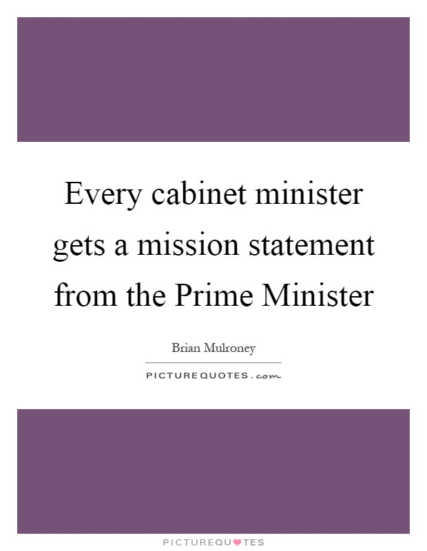 Every cabinet minister gets a mission statement from the Prime Minister Picture Quote #1
