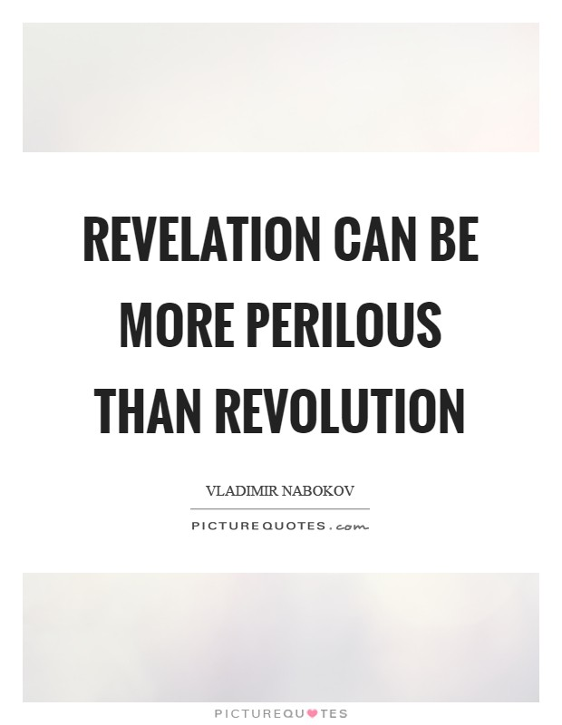 Revelation can be more perilous than Revolution Picture Quote #1