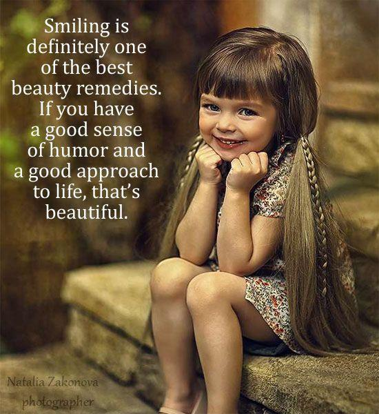 Smiling is definitely one of the best remedies. If you have a good sense of humor and a good approach to life, that's beautiful Picture Quote #1