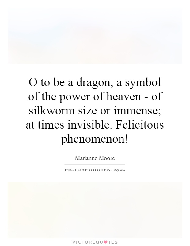 O To Be A Dragon A Symbol Of The Power Of Heaven Of Silkworm