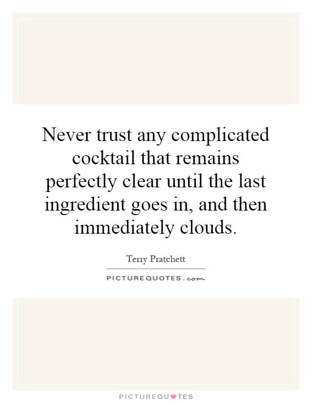 Never trust any complicated cocktail that remains for Cocktail quote
