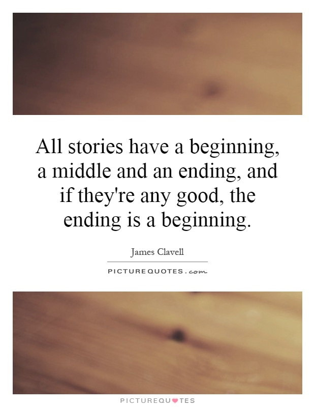 Quotes About Stories Custom All Stories Have A Beginning A Middle And An Ending And If