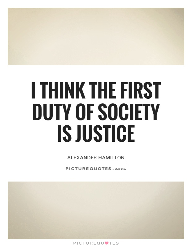 I think the first duty of society is justice Picture Quote #1