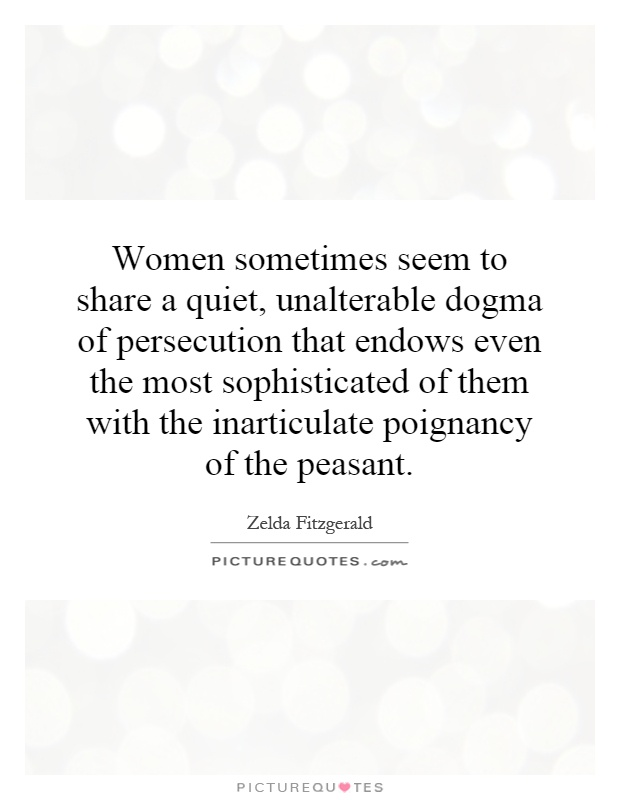Women sometimes seem to share a quiet, unalterable dogma of ...