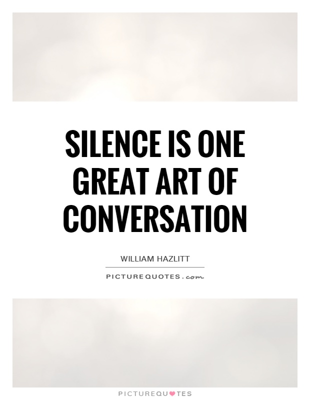 Silence is one great art of conversation Picture Quote #1