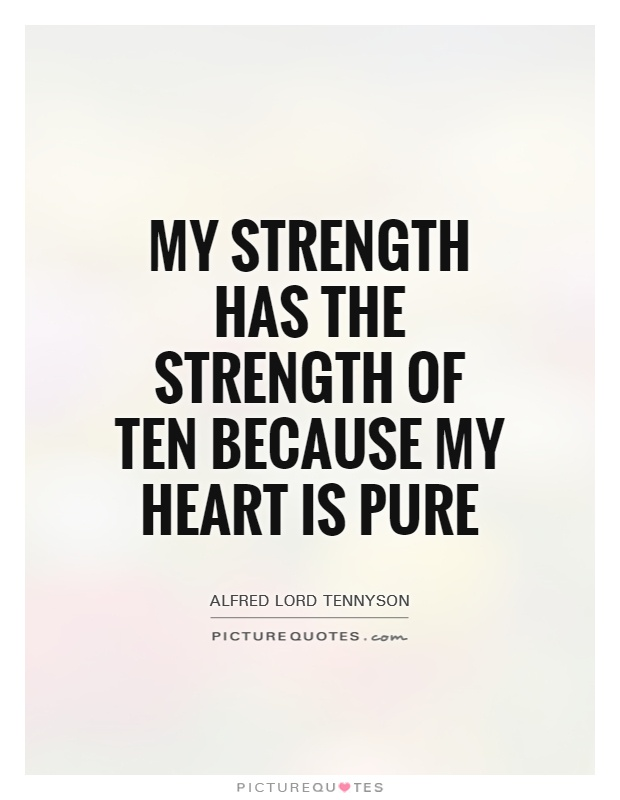 My strength has the strength of ten because my heart is pure Picture Quote #1