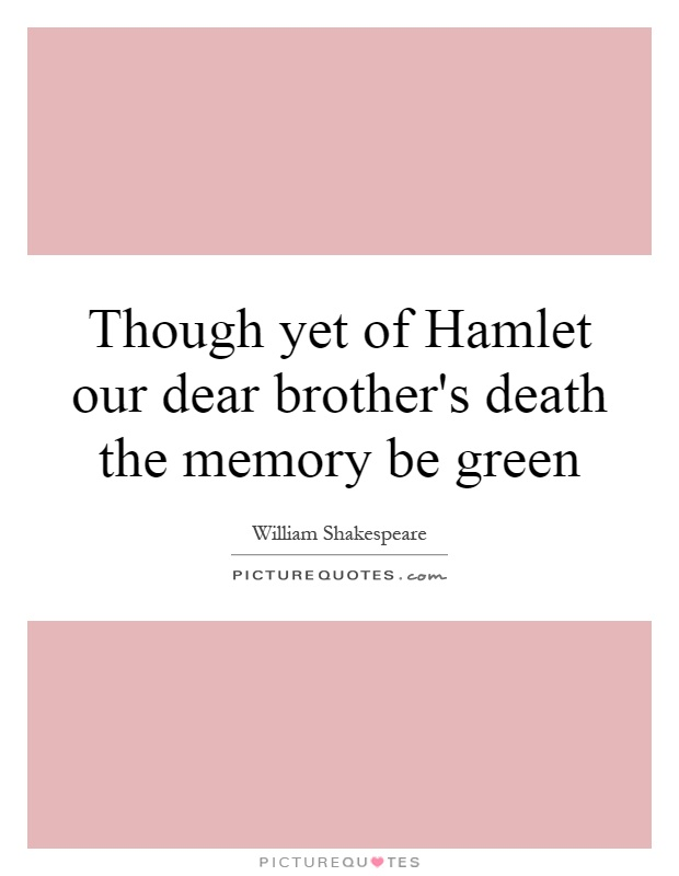 hamlet quotes Hamlet study guide contains a biography of william shakespeare, literature  essays, a complete e-text, quiz questions, major themes,.