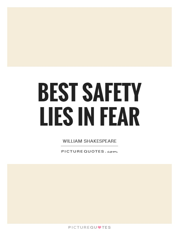 Best safety lies in fear Picture Quote #1