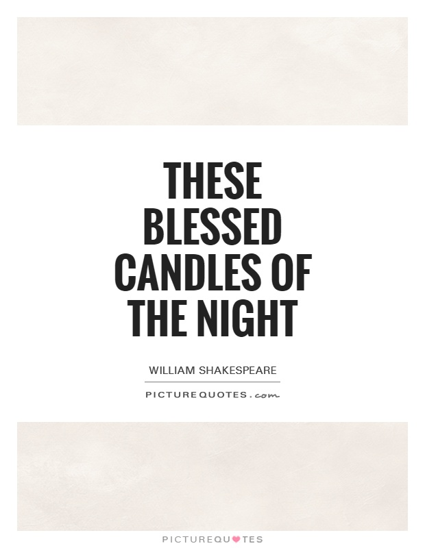 These blessed candles of the night Picture Quote #1