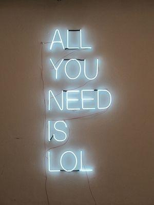 All you need is LOL Picture Quote #1