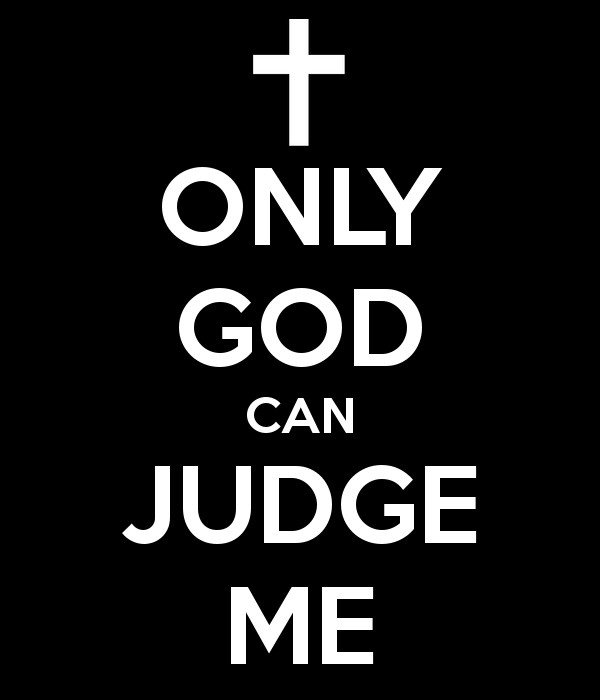Only God Can Judge Me Quote 4 Picture Quote #1