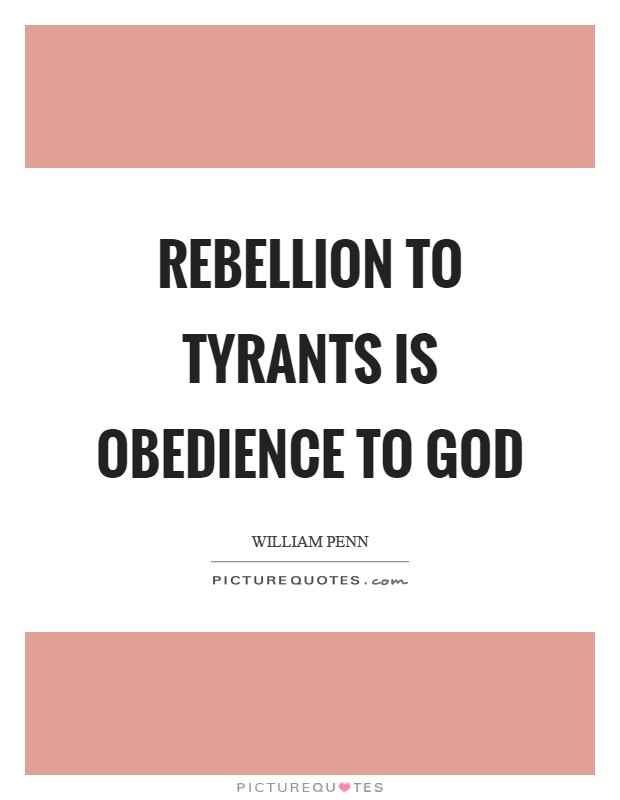 Rebellion to tyrants is obedience to God Picture Quote #1
