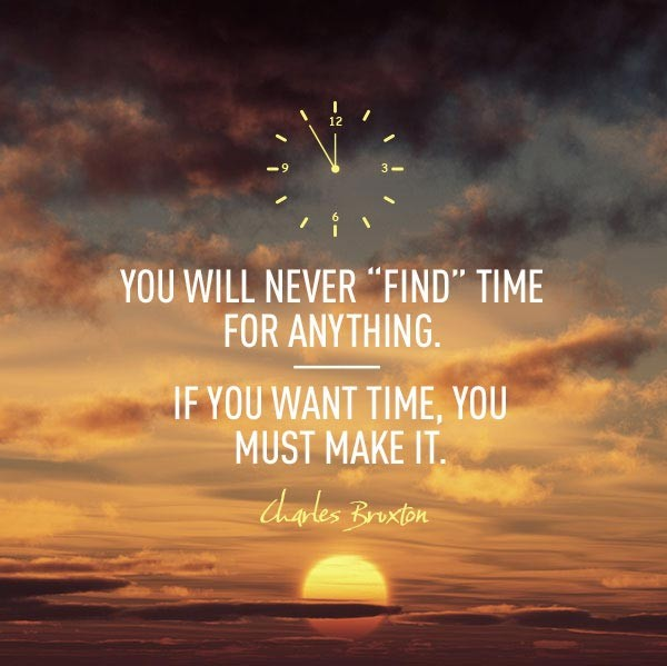 Make Time Quote 6 Picture Quote #1