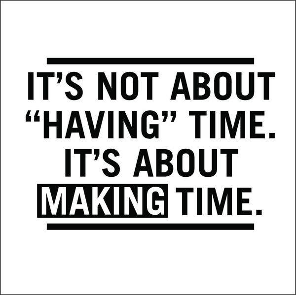 Make Time Quote 8 Picture Quote #1