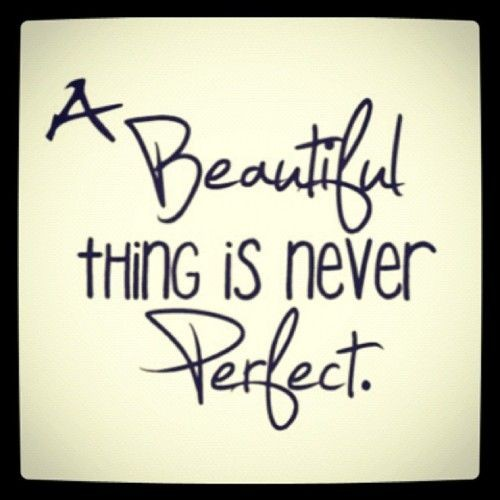 Perfectly Imperfect Quote 2 Picture Quote #1