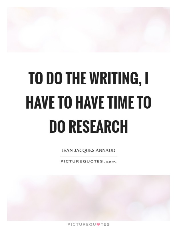 quotes about research writing Here's a roundup of some of our favorite quotes for writers, and quotes about writing.