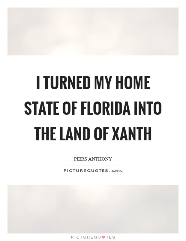 I turned my home state of Florida into the Land of Xanth Picture Quote #1