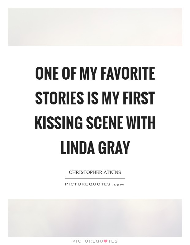 One of my favorite stories is my first kissing scene with Linda Gray Picture Quote #1
