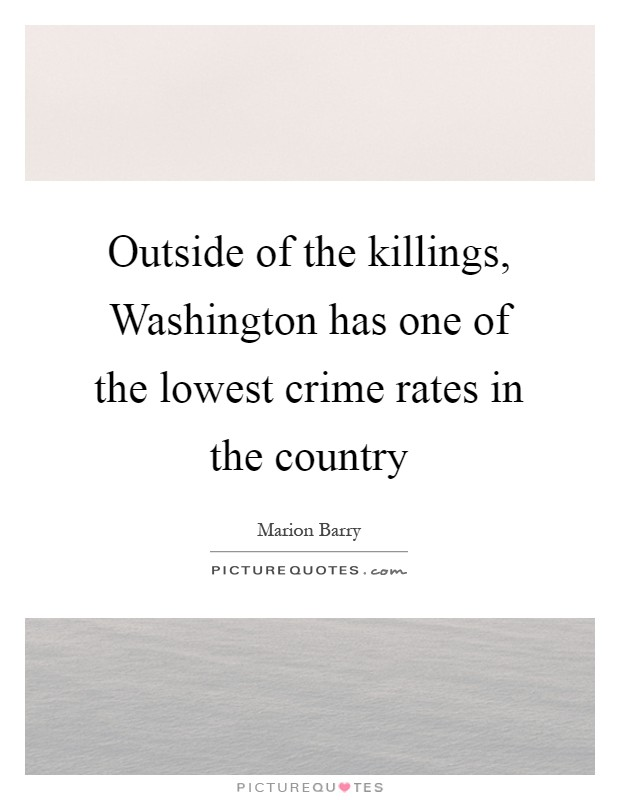 Crime Rates Quotes & Sayings | Crime Rates Picture Quotes
