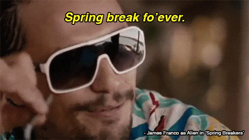 Spring Break Movie Quote 1 Picture Quote #1