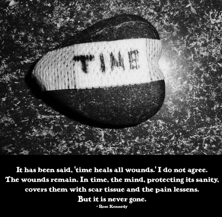 Time Heals Rose Kennedy Quote 1 Picture Quote #1