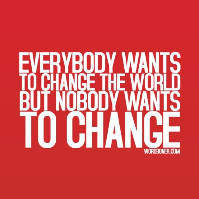 Change The World Quote 9 Picture Quote #1