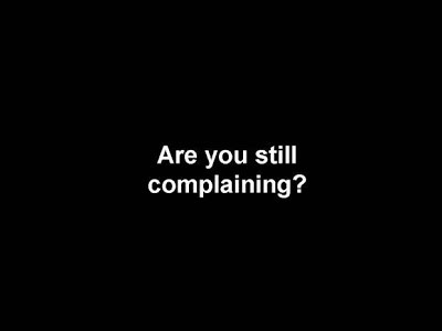 Stop Complaining Quote 1 Picture Quote #1