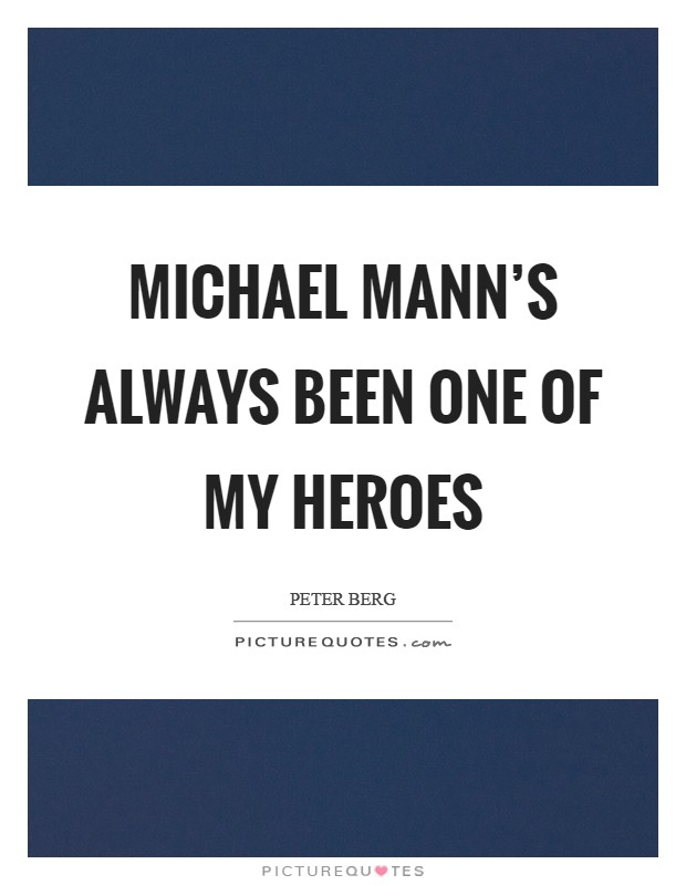 Michael Mann's always been one of my heroes Picture Quote #1