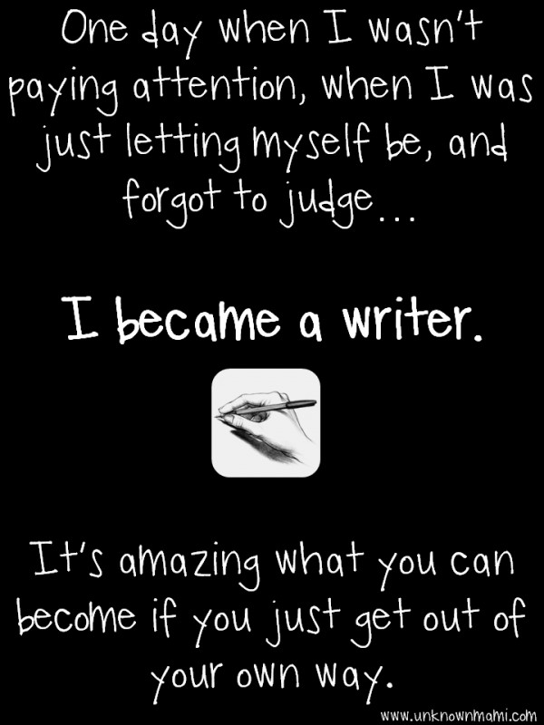 Becoming A Writer Quote 4 Picture Quote #1