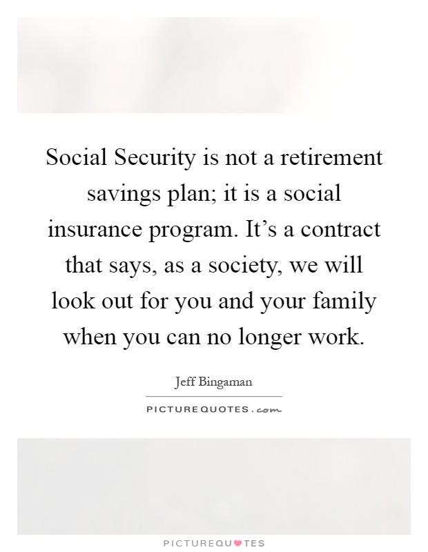 social security not a retirement plan At this point, it does not seem to be a good option to rely on social security as the primary way to fund your retirement even now many seniors that are living only on social security income have a difficult time making ends meet if you want to retire comfortably, you need to save for retirement separately.
