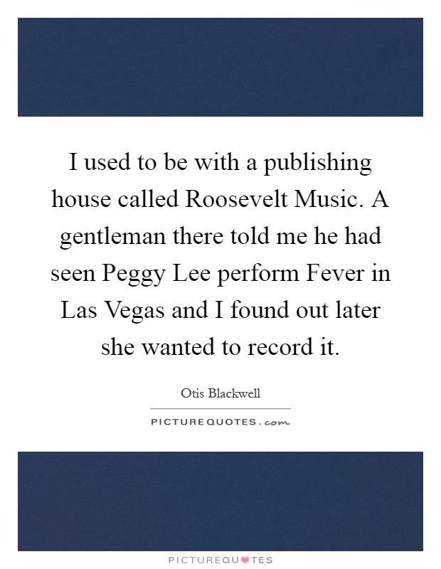 I used to be with a publishing house called roosevelt for Why is house music called house