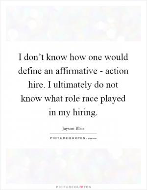 the definition of affirmative action However imperfect, affirmative action has made a small dent in the inequities that have characterized the distribution of jobs and educational opportunities in the united states according to the new york times, the percentage of blacks in managerial and technical jobs doubled during the affirmative action years.