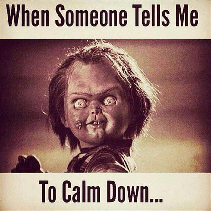 Dont Tell Me To Calm Down Quote 1 Picture Quote #1