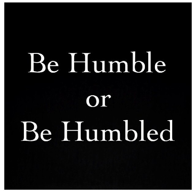 Be Humble Quote 2 Picture Quote #1