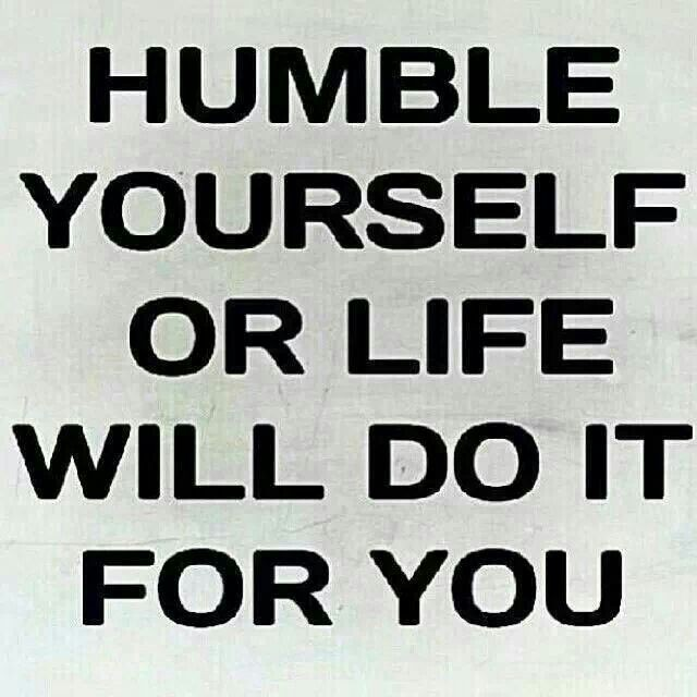 Be Humble Quote 3 Picture Quote #1