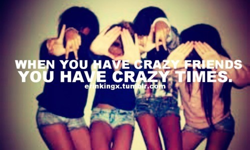 Crazy Best Friend Quote 2 Picture Quote #1