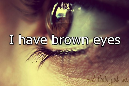 Brown Eyes Quote 6 Picture Quote #1