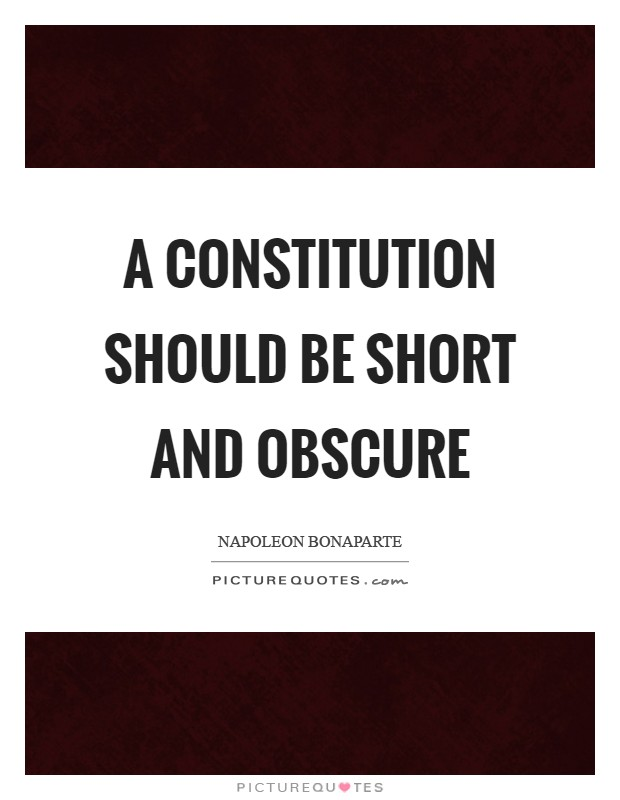 A Constitution should be short and obscure Picture Quote #1