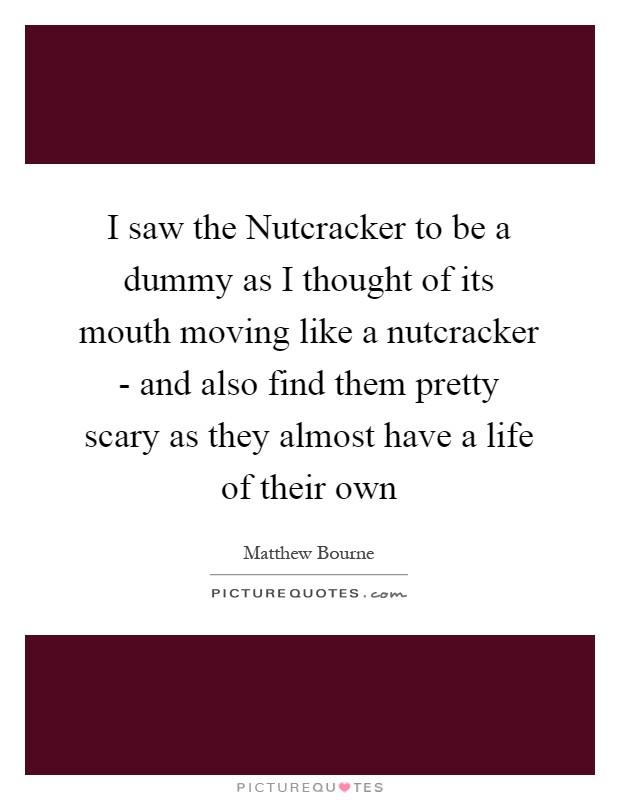 Nutcracker Quotes Nutcracker Sayings Nutcracker Picture