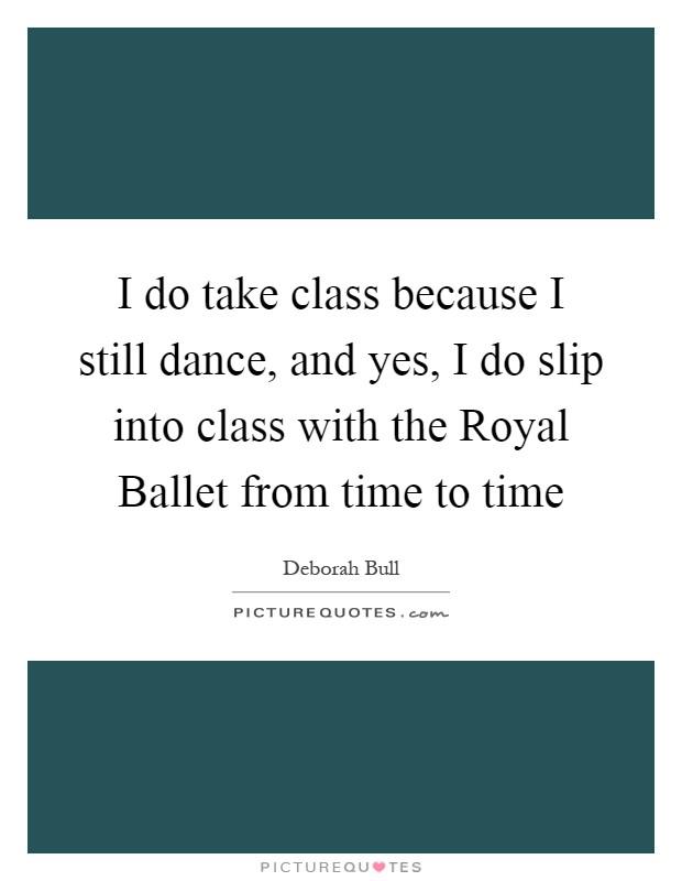 Deborah Bull Quotes & Sayings (33 Quotations)