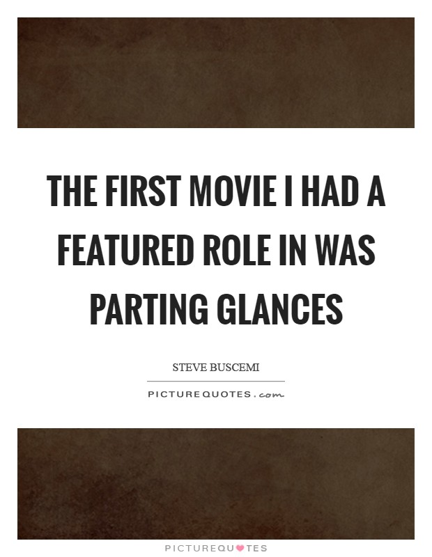 The first movie I had a featured role in was Parting Glances Picture Quote #1